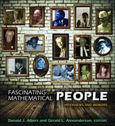 Fascinating Mathematical People - Interviews and Memoirs ebook by