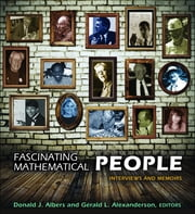 Fascinating Mathematical People - Interviews and Memoirs ebook by Donald J. Albers,Gerald L. Alexanderson,Philip J. Davis