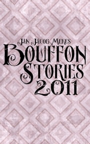Bouffon Stories 2011 ebook by Jan Jacob Mekes
