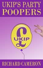 UKIP's Party Poopers ebook by Richard Cameron