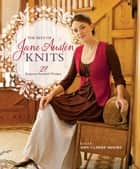 The Best Of Jane Austen Knits - 27 Regency-Inspired Designs ebook by Amy Clarke Moore