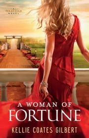 A Woman of Fortune (Texas Gold Collection Book #1) ebook by Kellie Coates Gilbert