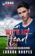 Run with my Heart - A Christian Football Romance ebook by Lorana Hoopes