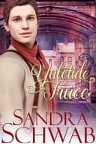 Yuletide Truce ebook by Sandra Schwab