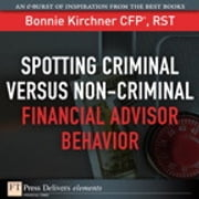 Spotting Criminal Versus Non-Criminal Financial Advisor Behavior ebook by Bonnie Kirchner