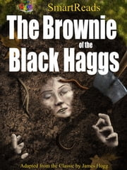 SmartReads The Brownie of the Black Haggs - Adapted from the Classic by James Hogg ebook by Giglets