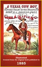 A Texas Cowboy - Fifteen Years on the Hurricane Deck of a Spanish Pony ebook by C. Stephen Badgley, Charles A. Siringo