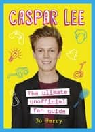 Caspar Lee ebook by