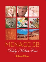 Menage 3B: Baby Makes Four ebook by Steven Green