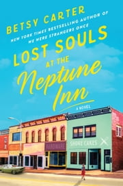 Lost Souls at the Neptune Inn ebook by Betsy Carter