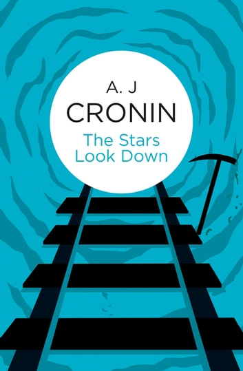The Stars Look Down eBook by A. J. Cronin