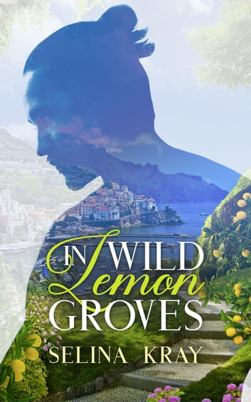 In Wild Lemon Groves ebook by Selina Kray