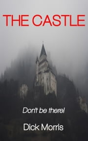 The Castle - Horror Stories, #1 ebook by Dick Morris
