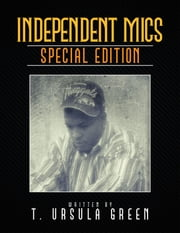 INDEPENDENT MICS - SPECIAL EDITION ebook by T. Ursula Green