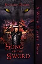 Song of the Sword ebook by Richard Dawes