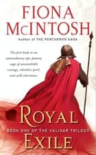 Royal Exile - Book One of The Valisar Trilogy ebook by Fiona McIntosh