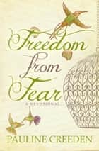 Freedom from Fear ebook by Pauline Creeden