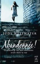 Abandonnée ebook by Judy Westwater
