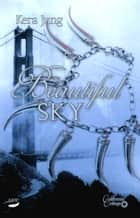 Beautiful Sky eBook by Kera Jung