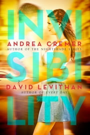 Invisibility ebook by Andrea Cremer,David Levithan