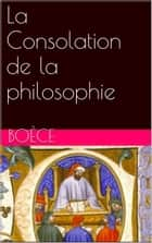 La Consolation de la philosophie ebook by Boèce