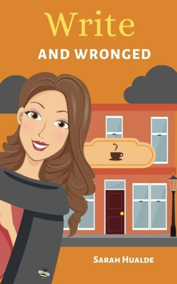 Write and Wronged - Honey Pot Mysteries, #6 ebook by Sarah Hualde