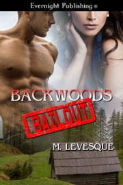 Backwoods Bailout ebook by M. Levesque