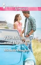 The Millionaire and the Maid ebook by Michelle Douglas