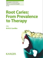 Root Caries: From Prevalence to Therapy eBook by M. Rocha de Olivera Carrilho