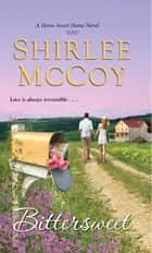 Bittersweet ebook by Shirlee McCoy