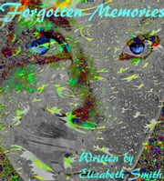 Forgotten memories (Book 1 of the Nevelair Chronicles) ebook by Elizabeth Smith
