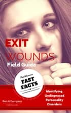 Exit Wounds Field Guide ebook by Pen and Compass Publishing