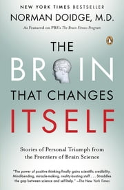 The Brain That Changes Itself - Stories of Personal Triumph from the Frontiers of Brain Science ebook by Kobo.Web.Store.Products.Fields.ContributorFieldViewModel