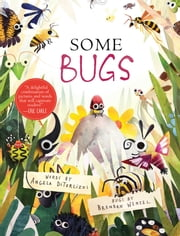 Some Bugs - with audio recording ebook by Angela DiTerlizzi,Brendan Wenzel