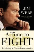 A Time to Fight ebook by Jim Webb