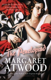 The Penelopiad - The Myth of Penelope and Odysseus ebook by Margaret Atwood
