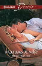 Nâo fujas de mim! ebook by Maureen Child