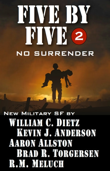 Five by Five 2 No Surrender ebook by Kevin J. Anderson,William C. Dietz,Aaron Allston