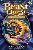 Beast Quest: Skurik the Forest Demon - Series 13 Book 1 ebook by Adam Blade