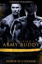 Her Husband's Army Buddy ebook by Doris O'Connor