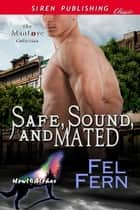 Safe, Sound, and Mated ebook by Fel Fern