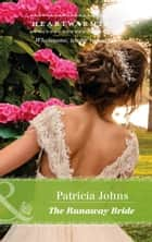 The Runaway Bride (Mills & Boon Heartwarming) ebook by Patricia Johns