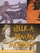 Greek And Roman Mythology: History, Art, Reference. Heracles, Zeus, Jupiter, Juno, Apollo, Venus, Cyclops, Titans. (Mobi Reference) ebook by