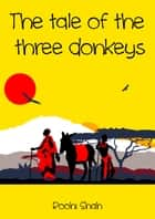 The tale of the three donkeys ebook by Roohi Shah