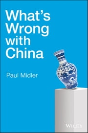 What's Wrong with China ebook by Paul Midler