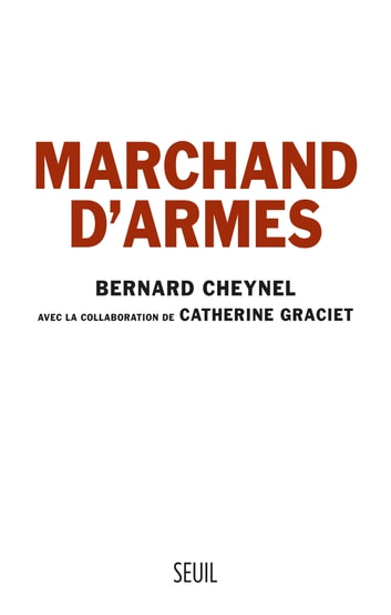 Marchand d'armes ebook by Bernard Cheynel,Catherine Graciet