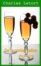 De la conservation des vins ebook by Charles Letort