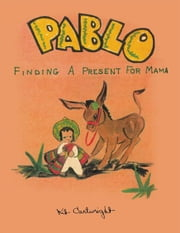 Pablo - Finding a Present for Mama ebook by Kit Cartwright