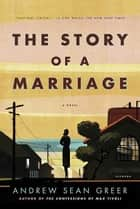 The Story of a Marriage ebook by Andrew Sean Greer