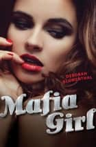 Mafia Girl ebook by Deborah Blumenthal